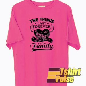 Two Thing Last Forever t-shirt for men and women tshirt