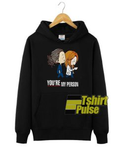 You're My Person hooded sweatshirt clothing unisex hoodie
