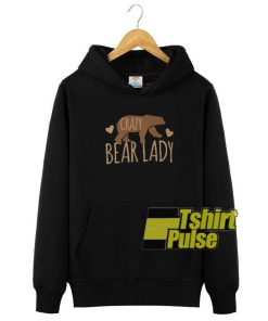 Crazy Bear Lady hooded sweatshirt clothing unisex hoodie