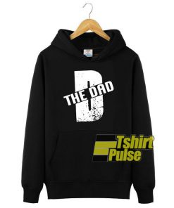 D The Dad hooded sweatshirt clothing unisex hoodie