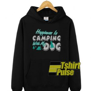 Happiness Is Camping With My Dog hooded sweatshirt clothing unisex hoodie