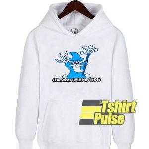Hardcore Will Never Die hooded sweatshirt clothing unisex hoodie