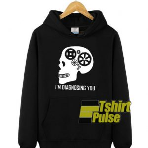 Keep Talking I'm Diagnosing hooded sweatshirt clothing unisex hoodie