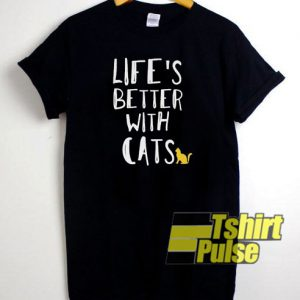 Life's Better With Cats t-shirt for men and women tshirt