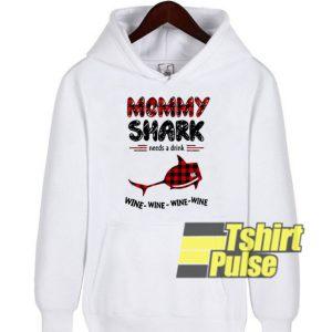 Mommy Shark Need Wine hooded sweatshirt clothing unisex hoodie