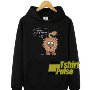 Moo I'm A Horse hooded sweatshirt clothing unisex hoodie