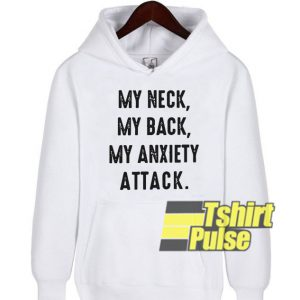 My Neck My Back hooded sweatshirt clothing unisex hoodie