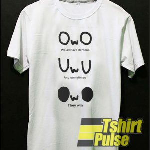 OWO We All Have Demons t-shirt for men and women tshirt