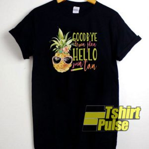 Pineapple Goodbye t-shirt for men and women tshirt
