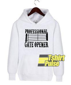 Professional Gate Opener hooded sweatshirt clothing unisex