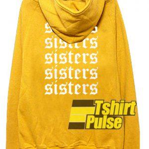 Sisters Back hooded sweatshirt clothing unisex hoodie