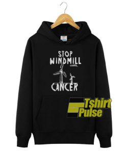 Stop Windmill Cancer hooded sweatshirt clothing unisex