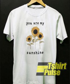 Sunflowers You Are My Sunshine t-shirt for men and women tshirt