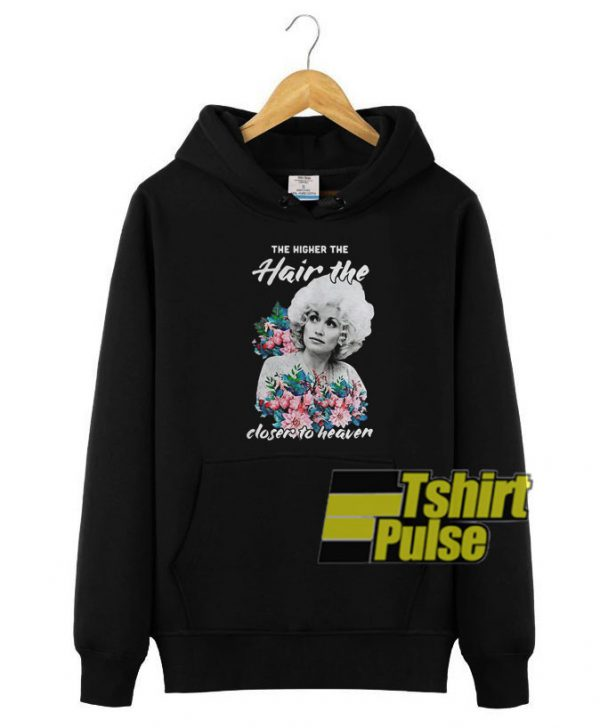 The Higher The Hair hooded sweatshirt clothing unisex