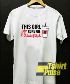 This Girl Runs On Chick Fil A t-shirt for men and women tshirt