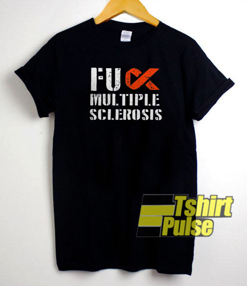 Fuck Multiple Sclerosis t-shirt for men and women tshirt