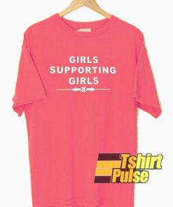 Girls Supporting Girls Harajuku t-shirt for men and women tshirt