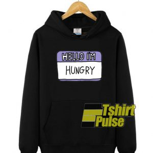 Hello I'm Hungry hooded sweatshirt clothing unisex hoodie