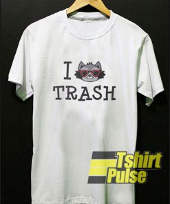 I Love Trash Racoon t-shirt for men and women tshirt
