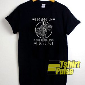 Legends Are Born in August t-shirt for men and women tshirt