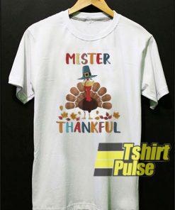 Mister Thankful Turkey t-shirt for men and women tshirt