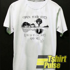 Open Your Eyes Look Up t-shirt for men and women tshirt