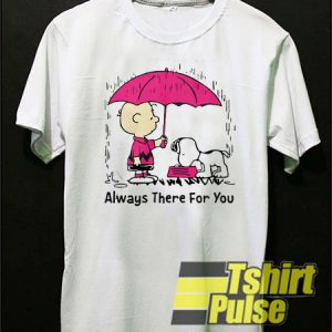 Snoopy Always There For You t-shirt for men and women tshirt
