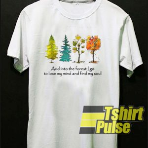 Trees And Into The Forest t-shirt for men and women tshirt