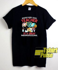 Beside Every Good Teacher t-shirt for men and women tshirt