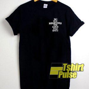 Do You Remember t-shirt for men and women tshirt