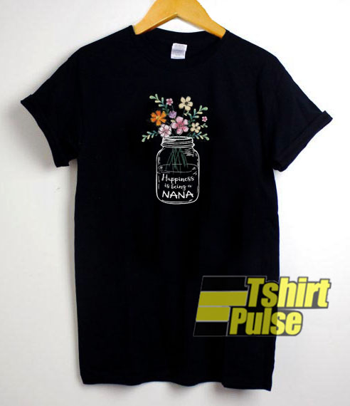 Happiness Is Being A Nana Flower t-shirt for men and women tshirt