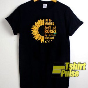 In A World Full Of Rose t-shirt for men and women tshirt