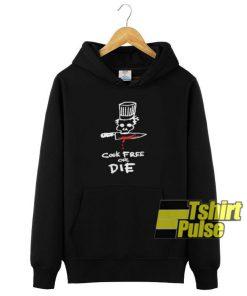 Cook Free Or Die hooded sweatshirt clothing unisex