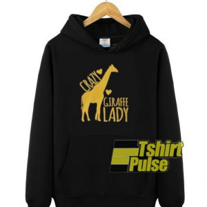 Crazy Giraffe Lady hooded sweatshirt clothing unisex hoodie