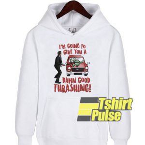 Damn Good Thrashing hooded sweatshirt clothing unisex hoodie