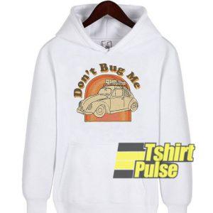 Don't Bug Me hooded sweatshirt clothing unisex hoodie