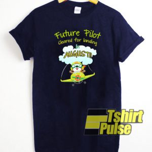 Future Pilot in August t-shirt for men and women tshirt