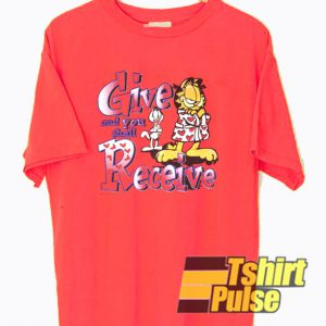 Garfield Give And You Shall Receive t-shirt for men and women tshirt