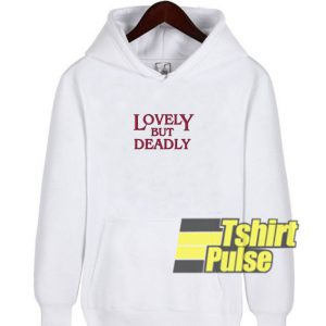 Lovely But Deadly hooded sweatshirt clothing unisex hoodie