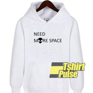 Need More Space hooded sweatshirt clothing unisex hoodie