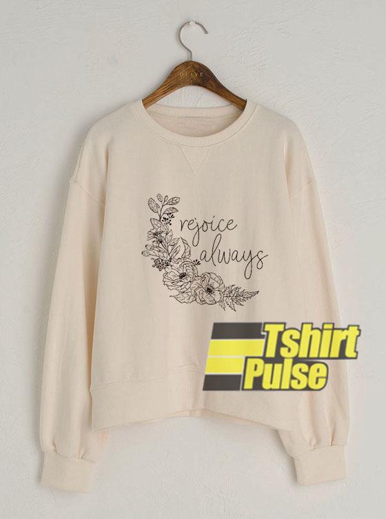 Rejoice Always sweatshirt