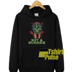 Skull Cactus Not A Hugger hooded sweatshirt clothing unisex hoodie