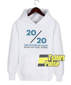 2020 The Future Is Clear Class Of 2020 hooded sweatshirt clothing unisex