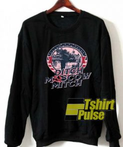 Ditch Moscow Mitch Vintage sweatshirt