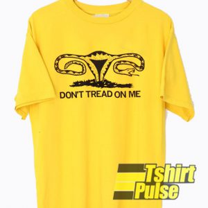 Don't Tread On Me Uterus t-shirt for men and women tshirt