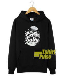 Extra Salty Black hooded sweatshirt clothing unisex hoodie