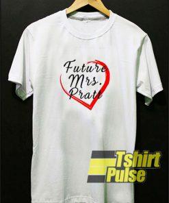 Future Mrs Pratt t-shirt for men and women tshirt