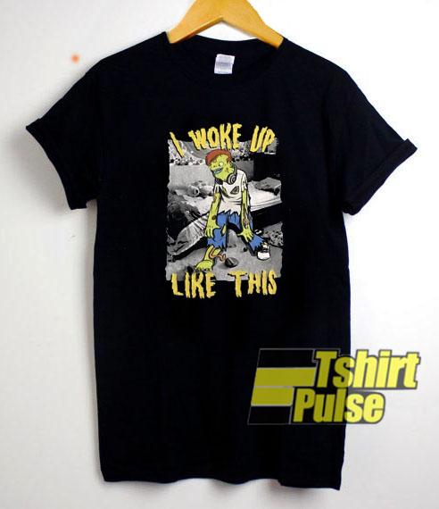 I Woke Up Like This t-shirt for men and women tshirt