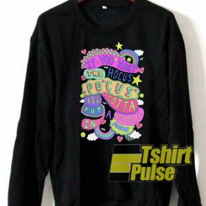 If You Want The Hocus Pocus sweatshirt