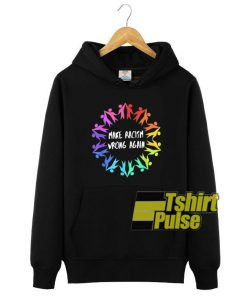 Make Racism Wrong Again Anti Hate hooded sweatshirt clothing unisex hoodie